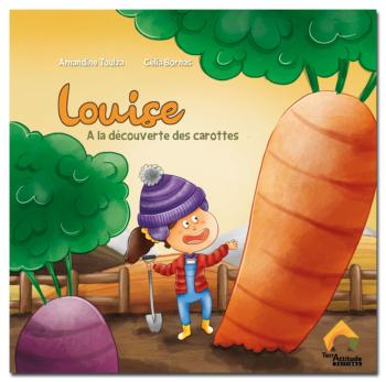 Louise à la découverte des carottes